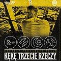 Koncerty: KęKę - Trzecie Rzeczy, Łódź