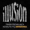 Koncerty: ILLUSION - TRASA ANHEDONIA - ŁÓDŹ, Łódź