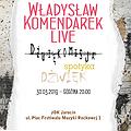 "Concerts: WŁADYSŁAW KOMENDAREK ""DŹWIĘKOMISJA SPOTYKA DŹWIĘK"", Jarocin"