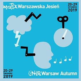 """Festiwale: Festiwal Muzyki Współczesnej dla Dzieci """"Mała Warszawska Jesień"""" 20-29 września 2019"""