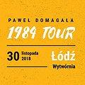 Koncerty: PAWEŁ DOMAGAŁA - 1984 TOUR, Łódź