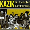 Koncerty: KAZIK I KWARTET PROFORMA, Łódź