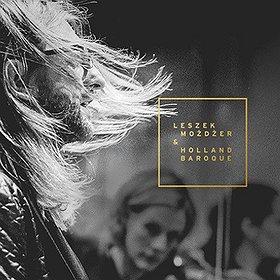 Koncerty: LESZEK MOŻDŻER & HOLLAND BAROQUE