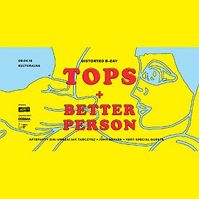 Koncerty:  Distorted B-Day: TOPS + Better Person