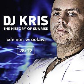 Muzyka klubowa: DJ KRIS - The History Of Sunrise // X-Demon Wrocław