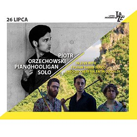 Concerts: 11. LAJ: IN LOVE WITH / PIOTR ORZECHOWSKI PIANOHOOLIGAN