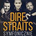 Koncerty: DIRE STRAITS SYMFONICZNIE: Badach, Napiórkowski, Herdzin, Kraków
