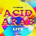 Koncerty: Acid Arab, Warszawa