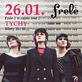 Koncerty: Frele // w rajzie tour // Tychy