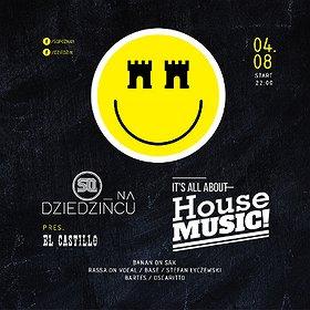 Muzyka klubowa: SQ na Dziedzińcu! pres. It's All About House Music!