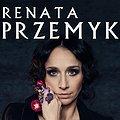 Koncerty: RENATA PRZEMYK AKUSTIK TRIO, Poznań