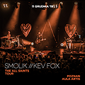 Smolik // Kev Fox / THE ALL SAINTS TOUR - Poznań