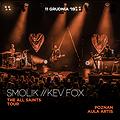 Pop / Rock: Smolik // Kev Fox / THE ALL SAINTS TOUR - Poznań, Poznań
