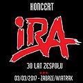 Koncerty: IRA - XXX - LECIE ZESPOŁU, Zabrze