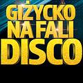 Giżycko na Fali Disco - 2019