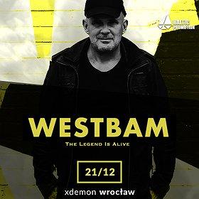 Westbam - The Legend Is Alive / X-Demon Wrocław