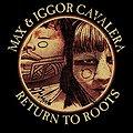 Koncerty: Maxx & Iggor Cavalera Return To Roots, Warszawa