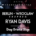 Berlin Wrocław Ekspres: Ryan Davis / Deep Oriental #XV