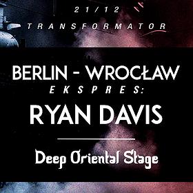 Muzyka klubowa: Berlin Wrocław Ekspres: Ryan Davis / Deep Oriental #XV