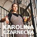 Koncerty: Karolina Czarnecka, Poznań