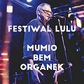 Festiwale: ORGANEK - III DZIEŃ VI EDYCJA FESTIWAL LULU, Toruń