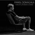 Koncerty: PAWEŁ DOMAGAŁA, Poznań
