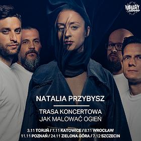 """NATALIA PRZYBYSZ trasa """"Jak Malować Ogień"""" - Zielona Góra"""