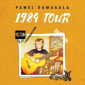 Koncerty: Paweł Domagała - TOUR 1984