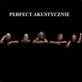 Koncerty: PERFECT AKUSTYCZNIE