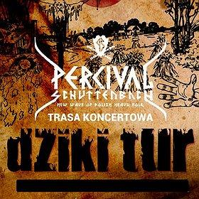 """Koncerty: Percival Schuttenbach """"Dziki Tur"""""""