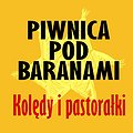 """Piwnica Pod Baranami - Kolędy i Pastorałki """"Dla Miasta i Świata"""""""