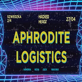 Muzyka klubowa: Hacked Headz pres. DJ Aphrodite & Logistics - Warszawa