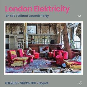 Muzyka klubowa: London Elektricity / 5h set /Album Launch Party
