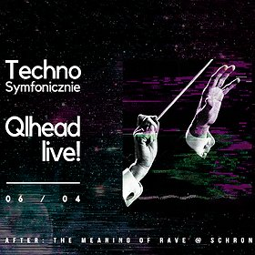 Imprezy: Techno Symfonicznie: Qlhead