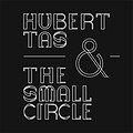 Koncerty: Hubert Tas & The Small Circle - koncert premierowy, Poznań