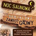 """Recreation: Noc Saunowa """"Serialowy zawrót głowy"""", Poznań"""