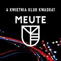 Koncerty: MEUTE - Kraków, Kraków