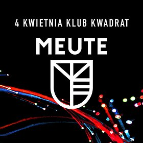 Koncerty: MEUTE - Kraków