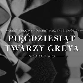 Koncerty: Walentynkowy Koncert Muzyki Filmowej 50 Twarzy Gray'a