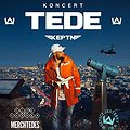 Koncerty: Tede premiera KEPTN Tour Bulencje, Wrocław