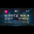 Detroit - Berlin | Eric Cloutier + Christopher Rau