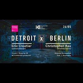 Imprezy: Detroit - Berlin | Eric Cloutier + Christopher Rau