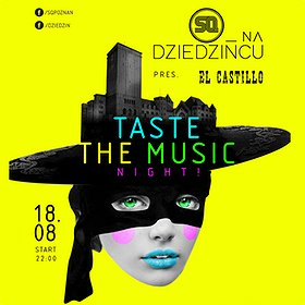 Imprezy: SQ na Dziedzińcu: El Castillo! pres Taste The Music Night