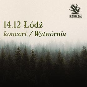 Pop / Rock: Łąki Łan - Łódź - 14.12