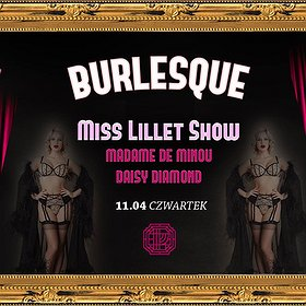Events: Burlesque #10 Miss Lillet / Madame de Minou / Daisy Diamond