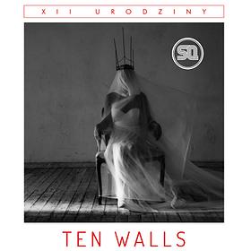 Muzyka klubowa: XII Urodziny SQ pres. Ten Walls LIVE!