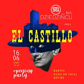 Imprezy: SQ na Dziedzińcu pres. El Castillo! – OPENING PARTY!