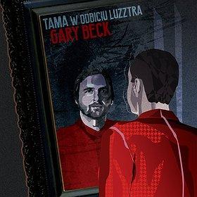 Muzyka klubowa: Tama w odbiciu Luzztra / Gary Beck
