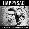 Koncerty: HAPPYSAD, Zabrze