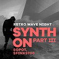 Muzyka klubowa: Synth On Part III - Sopot, Sopot